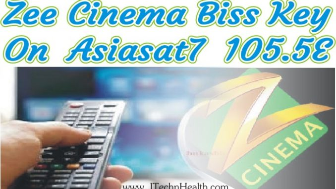 Zee Cinema New Biss Key At Asiasat-7 - iTechnHealth com