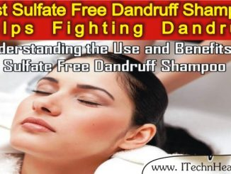 Use and Benefits of Sulfate Free Dandruff Shampoo
