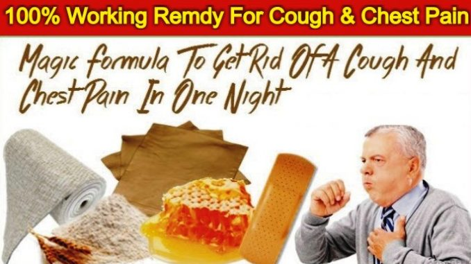 100% Working Remedy To Get Rid Of A Cough And Chest Pain In One Night