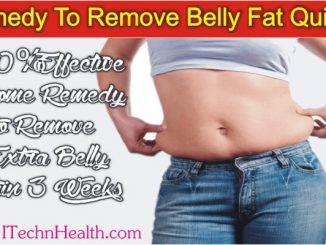 Effective Home Remedy To Remove Extra Belly Fat Within 3 Weeks