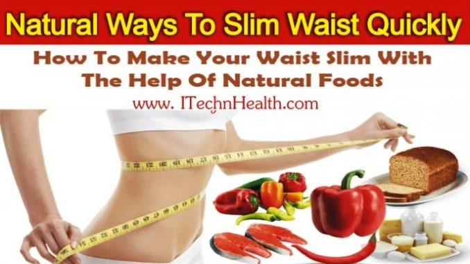 Natural Ways To Slim Waist Quickly