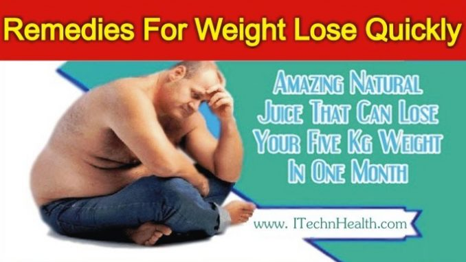 Remedy For Weight Lose Quickly & Naturally