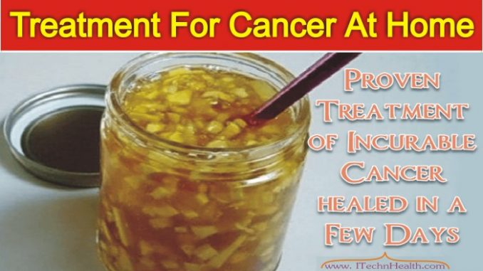 Treatment For Cancer, Proven Treatment of Incurable Cancer Healed in a Few Days