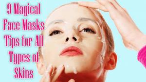 9 Magical Face Masks Tips