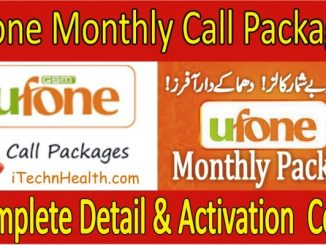 All Ufone Monthly Call Packages Detail & Activation Code