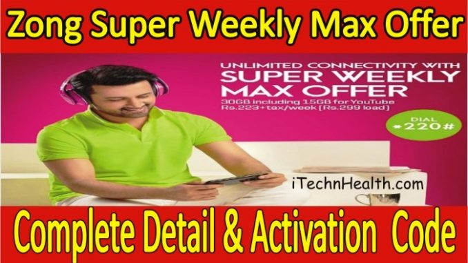 Zong Super Weekly Max Offer Detail, Zong Weekly Packages